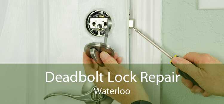 Deadbolt Lock Repair Waterloo